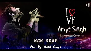 Arijit Singh – Non Stop Instrumental Songs | Harsh Sanyal |