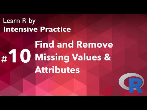 Video R Tutorial 10: How to handle missing values and attributes
