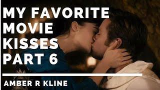 My Favorite Movie Kisses Part 6