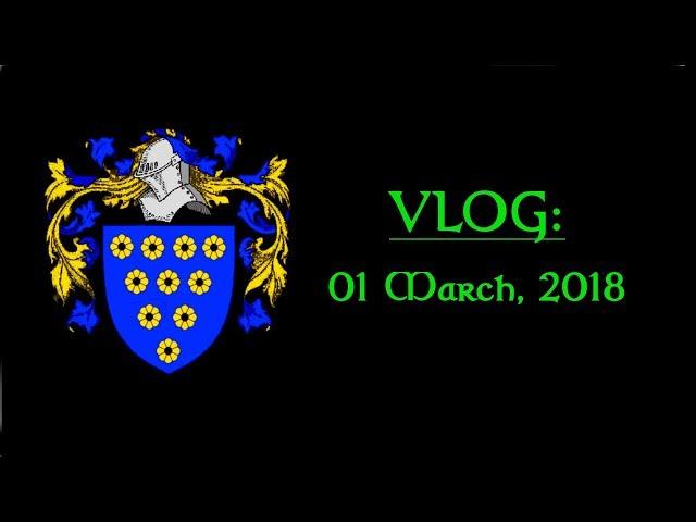 Vlog 01 March, 2018