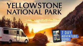 Our Yellowstone 7-Day Adventure Guide