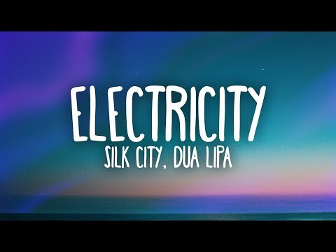 Silk City, Dua Lipa - Electricity (Lyrics) Ft. Diplo, Mark Ronson Mp3