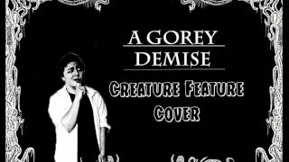 A Gorey Demise | Creature Feature Cover