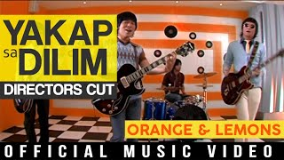 Orange & Lemons - Yakap sa Dilim (Official Music Video)