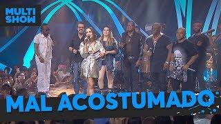 Mal Acostumado | Anitta + Naiara Azevedo + Xande + Axé 90| Música Boa Ao Vivo | Música Multishow