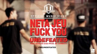 Neta Jeu F**k You (Official M/V) - UNDEFEATED X KIDSON