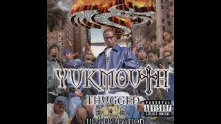 Thugged Out By Yukmouth Ft Regime