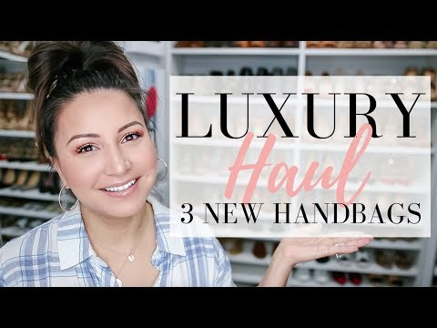 LUXURY HAUL - 3 NEW HANDBAGS | LuxMommy