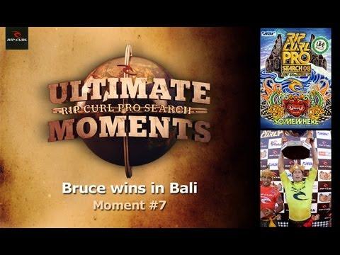 Ultimate Rip Curl Pro Search Moment 7 - Bruce Wins In Bali