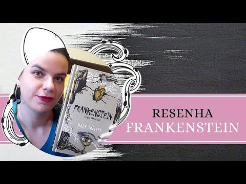 RESENHA #136: FRANKENSTEIN, de MARY SHELLEY