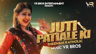 Juti-Patiale-Ki-Full--Video--Sheenam-Katholic--Dheeraj--Gauri--New-Haryanvi-Songs-2018--VR-BROS Video,Mp3 Free Download