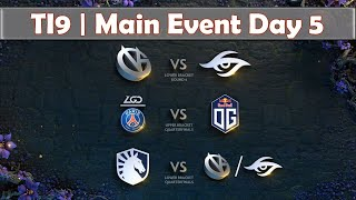 VG vs Secret | LGD vs OG | The International 2019 | Dota 2 TI9 LIVE | Main Event Day 5