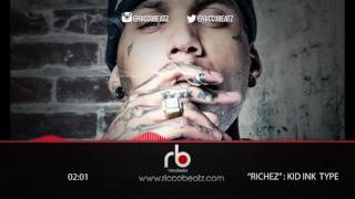 Kid ink Type hiphop Beat -RICHEZ