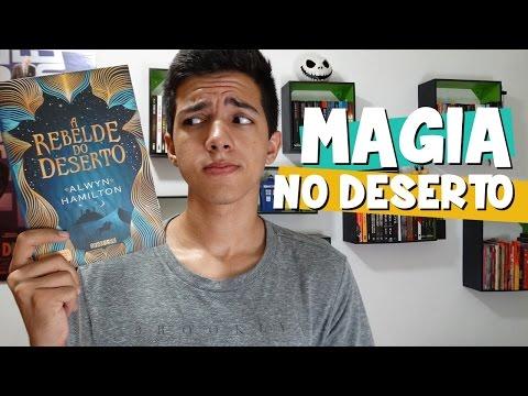 MAGIA, DESERTO E REBELDES |  A Rebelde do Deserto, de Alwyn Hamilton