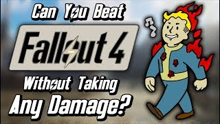 Can You Beat Fallout 4 Without Taking Any Damage?