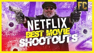 Best Netflix Movie Shootouts | Best Movies on Netflix Right Now | Flick Connection