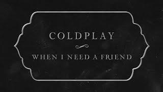 Musik-Video-Miniaturansicht zu When I Need a Friend Songtext von Coldplay