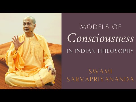 , title : 'Models of Consciousness in Indian Philosophy | Swami Sarvapriyananda'