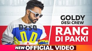 Rang Di Pakki (Official Video) | Goldy Desi Crew | Latest