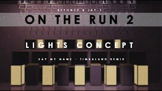 On The Run 2 - Lights Intro Concept - Say My Name (Timbaland's Remix)