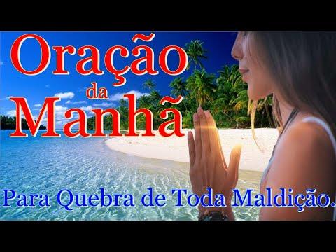 ORAO DA MANH DE HOJE-PARA QUEBRA DE TODA MALDIO.