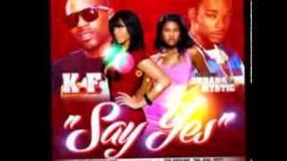 "K.F. ft. Urban Mystic ""Say Yes"""