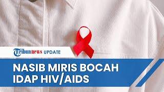 Perjuangan Anak yang Idap HIV/AIDS di Sleman: Sulit Cari Panti Asuhan hingga Ditinggal Orangtuanya