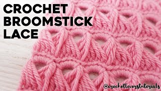 HOW TO CROCHET BROOMSTICK LACE: The Broomstick Stitch Step By Step Crochet Tutorial | Crochet Lovers