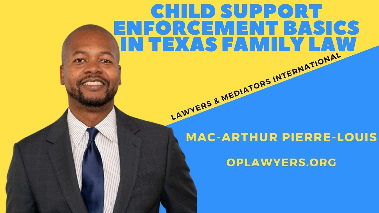 CHILD SUPPORT ENFORCEMENT BASICS IN TEXAS FAMILY LAW
