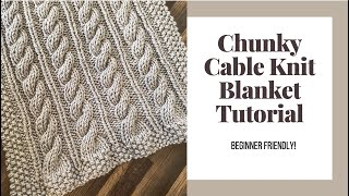 How to Knit a Blanket- Cable Knit Blanket- Knit Blanket for Beginners- Knitting Tutorial-How to Knit