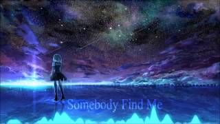 Amazing Nightcore! - Somebody Find Me (feat. Kait Weston) [HD]