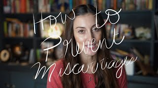 How to Prevent Miscarriages - What no one else will tell you about preventing miscarriages