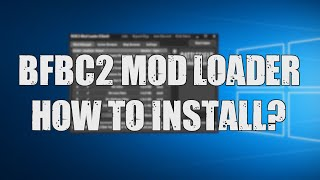 BFBC2 Mod Loader - How To Install