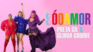 Preta Gil, Gloria Groove - Só O Amor