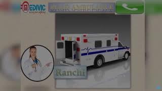 Road Ambulance Service in Patna and Ranchi by Medivic Ambulance