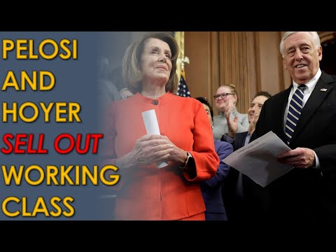 Nancy Pelosi and Steny Hoyer BETRAY working class on unemployment benefit extension