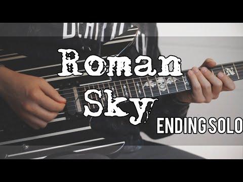 Roman Sky Ending Solo