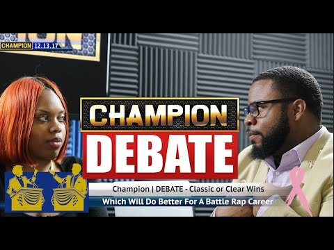 CHAMPION | DEBATE - CLASSIC BATTLES OR CLEAR WINS