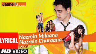 Lyrical: Nazrein Milaana Nazrein Churaana | Jaane Tu Ya Jaane Na | Imran Khan | Genelia DSouza - Download this Video in MP3, M4A, WEBM, MP4, 3GP
