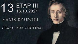 "Marek Dyżewski: ""GRA O LAUR CHOPINA"" -13-"