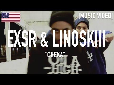 Exsr & Linoskiii - Cheka' [ Music Video ]