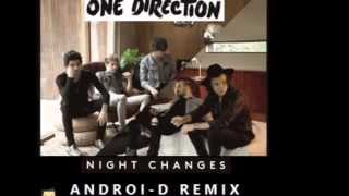 One Direction - Night Changes (Androi-D Bootleg Remix)