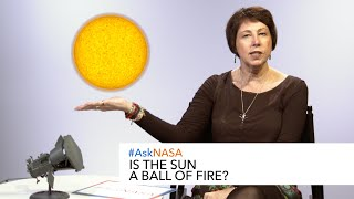 #AskNASA┃ Is the Sun a ball of fire?