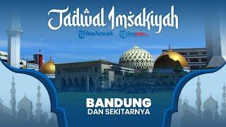 Jadwal Imsak Hari Pertama Ramadan 2021/1442 H untuk Wilayah Bandung Jawa Barat dan Sekitarnya