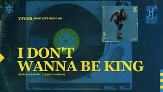 Marcelo Falcão    I Don't Wanna Be King  (Áudio Oficial)