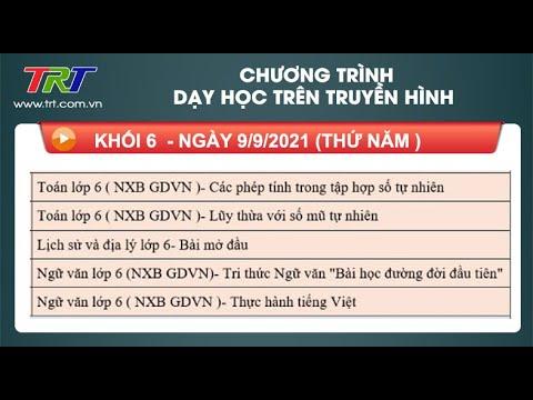 Lớp 6: Toán (2 tiết); Lịch sử và Địa lý (1 tiết); Ngữ Văn ( 2 tiết) - Dạy học trên truyền hình HueTV ggày 09/9/2021