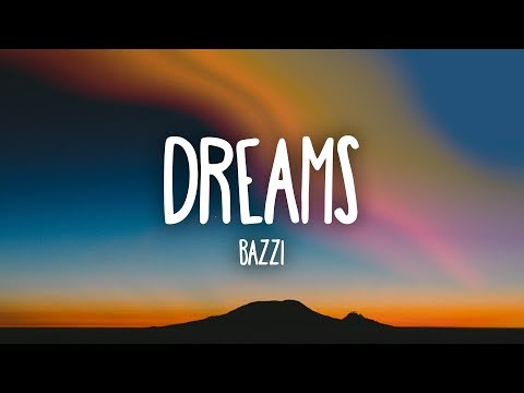 Bazzi - Dreams (Lyrics) Mp3
