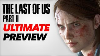 The Last of Us Part 2 Gameplay – The Ultimate Preview