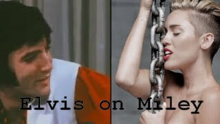 Elvis Presley on Miley Cyrus
