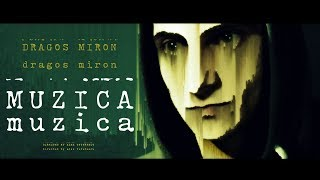 03. Dragos Miron - MU ZI CA (Videoclip Oficial)